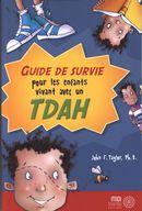 Guide de survie pour les enfants vivant avec un TDAH