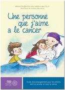 Une personne que j'aime a le cancer