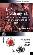 De Valcartier à Arkhangelsk : Mémoires de campagne d'un artilleur du Québec, (1914-1919)