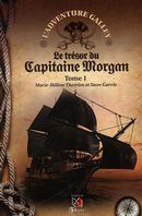 Le trésor du Capitaine Morgan 01 : Marie-Hélène Therrien et Steve Garvie