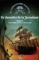 Le chevalier de la Jamaïque 02 : L'adventure galley  2e édition
