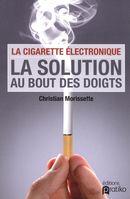 La cigarette électronique , la solution au bout des doigts