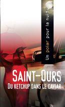 Saint-Ours : Du ketchup dans le caviar