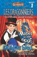 Dragonniers 01 : Mathis et son oeuf de Dragon bleu