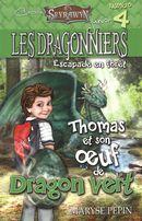 Les Dragonniers 04 : Thomas et son oeuf de Dragon vert