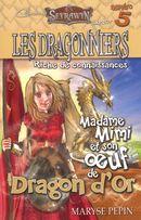 Les Dragonniers 05 : Madame Mimi et son oeuf de Dragon d'or