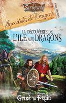 Seyrawyn : Anecdotes de dragons : La découverte de l'ile aux dragons