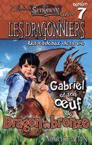 Dragonniers 07 : Gabriel et son oeuf de Dragon de bronze