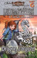 Les Dragonniers 06 : Chloé et son oeuf de Dragon d'argent