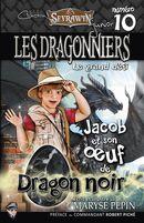 Les Dragonniers 10 : Jacob et son oeuf de Dragon noir