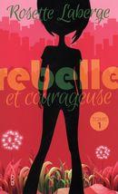 Rebelle et courageuse 01