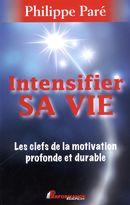 Intensifier sa vie  Les clefs de la motivation profonde et durable