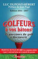 Golfeurs à vos bâtons !  35 parcours de golf à découvrir