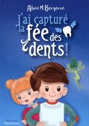 J'ai capturé la fée des dents !