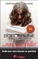 Borderline... mais pas folle !
