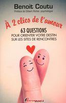 À 2 clics de l'amour : 63 questions pour orienter votre destin sur les sites de rencontres