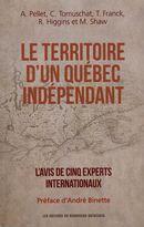 Le territoire d'un Québec indépendant : L'avis de cinq experts internationaux