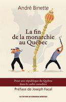 La fin de la monarchie au Québec