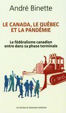 Le Canada, le Québec et la pandémie : Le fédéralisme canadien entre dans sa phase terminale