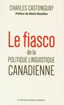 Le fiasco de la politique linguistique canadienne