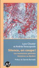 Silence, on coupe! : Les mutilations génitales féminines au Québec
