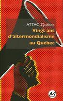 Vingt ans d'altermondialisme au Québec