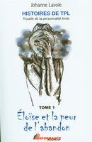 Éloïse et la peur de l'abandon 01 - Hanna et ses relations en montagnes russes 02 - Histoires de TPL