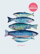 Le végétarien flexible 02  (pour les pescétariens!)