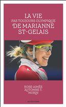 La vie pas toujours olympique de Marianne St-Gelais