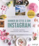 Donner du style à son Instagram : Portraits, lumières, compositions, idées originales