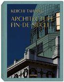 Keiichi Tahara : Architecture Fin-de-Siècle