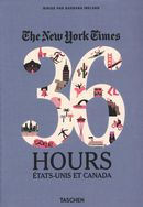 The New York Times, 36 Hours.  USA & Canada