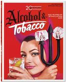 Jim Heimann. 20th Century Alcohol & Tobacco