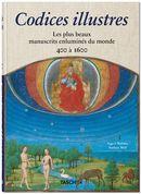 Codices illustres : Les plus beaux manuscrits enluminés du monde 400 à 1600