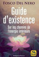 Guide d'existence : Sur les chemins de l'énergie intérieure