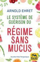 Le système de guérison du régime sans mucus N.E.