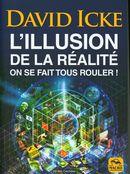 L'illusion de la réalité N.E. : On se fait tous rouler !