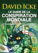 Le guide de la conspiration mondiale N.E. : (Et comment y mettre un terme)