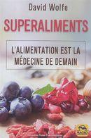 Superaliments : L'alimentation est la médecine de demain