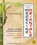 Le livre de la médicine orientale : Guide complet d'autotraitement