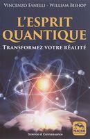 L'esprit quantique - Transformez votre réalité