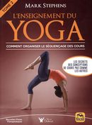 L'enseignement du yoga 02 : Comment organiser le séquençage des cours