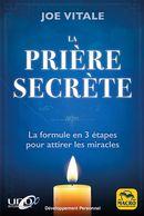 La prière secrète : La formule en 3 étapes pour attirer les miracles