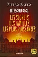 Rothschild & CO. : Les secrets des familles les plus puissantes