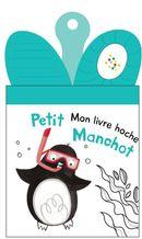 Mon livre-hochet : Petit manchot