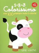 1-2-3 Colorrissimo : mes 100 premiers mots à colorier +2 : une vache