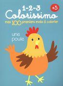 1-2-3 Colorissimo : mes 100 premiers mots à colorier +3 : une poule