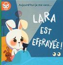 Lara est courageuse/Lara est effrayée