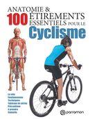 Anatomie & 100 étirements essentiels pour le cyclisme