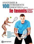 Anatomie & 100 étirements essentiels pour le tennis et autres sports de raquette